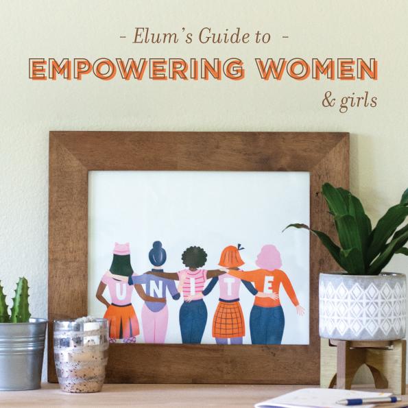 Elum's Guide to Empowering Women & Girls