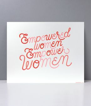 Empowered Women Letterpress Art Print