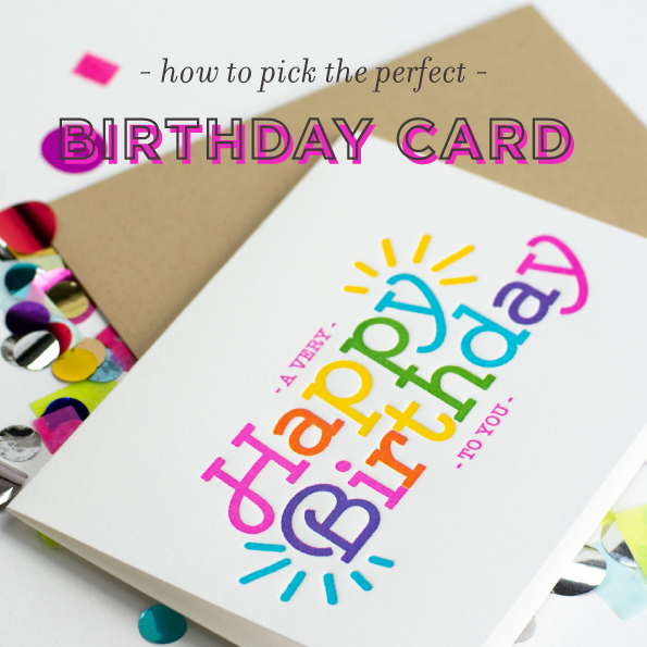 How to Pick the Perfect Birthday Card