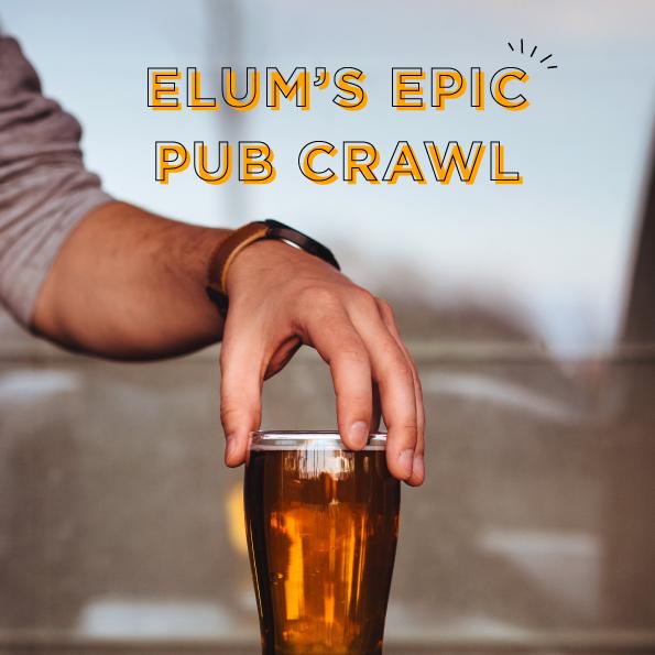 Elum's Epic Pub Crawl